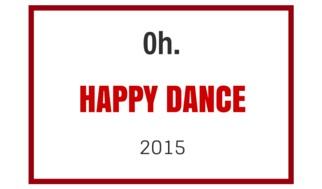 Oh. Happy dance15